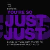 You're So Just Just (Remixes) de Rework