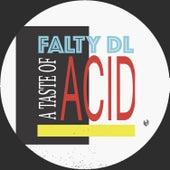 A Taste Of Acid von FaltyDL