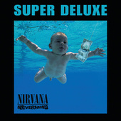 Nevermind (Super Deluxe Edition) by Nirvana