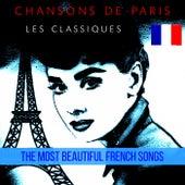 Chansons de Paris - Les Classiques (The Most Beautiful French Songs) von Various Artists