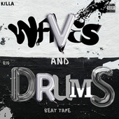 Waves  And Drums by Killa Waves