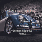 Light It Up (German Rudenko Remix) by Dawn