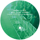 Bell Clap Hands (Tuff City Kids Remixes) by Radio Slave