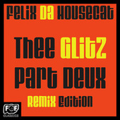 The Glitz Part Deux Remix Edition von Felix Da Housecat