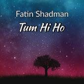 Tum Hi Ho de Fatin Shadman
