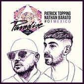 Paradise on Earth 01 Mexico mixed by Patrick Topping and Nathan Barato de Various