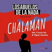 Chalaman (feat. Connie Isla & Miguel Zavaleta) de Los Abuelos De La Nada