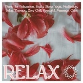 Relax: Piano for Relaxation, Study, Sleep, Yoga, Meditation, Baby, Therapy, Zen, Chill, Peaceful, Massage, Calm von Various Artists