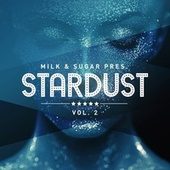Milk & Sugar Pres. Stardust, Vol. 2 de Milk & Sugar