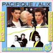 Best Of  Collector: Pacifique / Alix (Le meilleur des années 80) von Various Artists