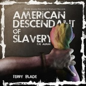 American Descendant of Slavery, The Album de Terry Blade