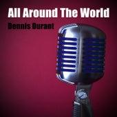 All Around the World de Dennis Durant