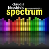 Spectrum (Remastered Edition 2020) by Claudia Hirschfeld