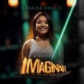 Acústico Imaginar: Sabrina Araújo by Sabrina Araújo