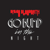 Disco Bloodbath - Go Bump In The Night by Various Artists