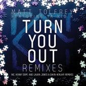 Turn You Out Remixes by Matt Tolfrey
