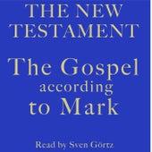 The Gospel According to Mark (The New Testament) von Mark