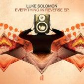 Everything in Reverse EP by Luke Solomon