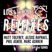 Lois & The Love Remixes by Lois