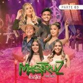 Mastruz com Leite, Pt. 03 (Acústico) by Mastruz Com Leite