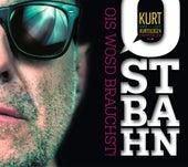 Ostbahn - Ois wosd brauchst! by Kurt Ostbahn