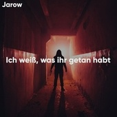 Ich weiß, was ihr getan habt von Jarow