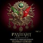Payitaht Abdülhamid (Original Tv Series Soundtrack Album, Vol.2) von Yıldıray Gürgen
