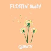 Floatin' away de Quincy