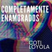 Completamente Enamorados by Coti Loyola