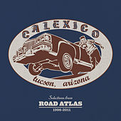 Selections from Road Atlas 1998-2011 von Calexico