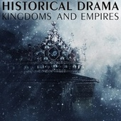 Historical Drama - Kingdoms and Empires von City of Prague Philharmonic