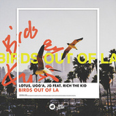 Birds Out Of LA by Lotus & Ugg'A & JG