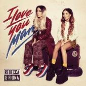 I Love You, Man by Rebecca & Fiona