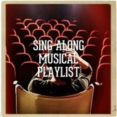 Sing Along Musical Playlist de New Christy Minstrels, Stella Moray, The Romantic Strings and Orchestra, Alan Lynton, Gordon Langford, Shirley Greenwood, Bryan Johnson, Johnny Douglas, Enid Heard, Jane Cussons, EH), Richard Bissell, Norman Percival, The Gordon Lorenz Singers