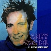 Andy Warhol by Plastic Bertrand