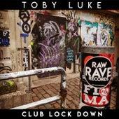 Club Lock Down by Toby Luke