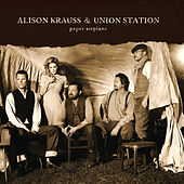 Paper Airplane (International Touring Edition) by Alison Krauss