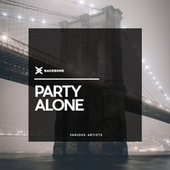 Party Alone by Various Artists