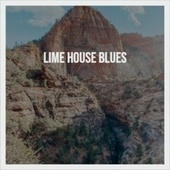Lime House Blues de Stan Kenton, Coleman Hawkins, Woody Guthrie, Woody Herman, Sheb Wooley, Lightnin' Hopkins, Artie Shaw, Bobby Darin, Archie Shepp, Billy Lee Riley