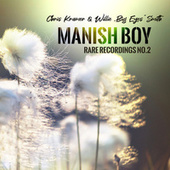 Manish Boy (Rare Recordings No. 2) de Chris Kramer