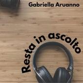 Resta in ascolto by Gabriella Aruanno