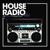 House Radio 2020: The Ultimate Collection, Vol. 3 de Various Artists
