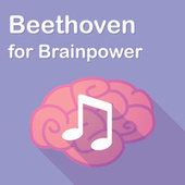 Beethoven for Brainpower by Ludwig van Beethoven