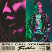 Still Call You Mine von Famba
