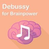Debussy for Brainpower von Claude Debussy