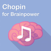 Chopin for Brainpower by Frédéric Chopin