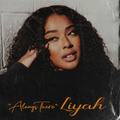 Always There by Liyah