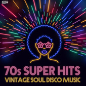 70s Super Hits - Vintage Soul Disco Music de Vários Artistas