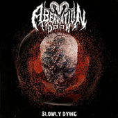 Slowly Dying by The Aberration Doom