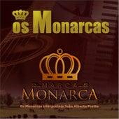 Marca Monarca - Os Monarcas Interpretam João Alberto Pretto de Os Monarcas